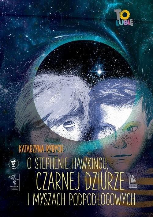 okładka O Stephenie Hawkingu, czarnej dziurze i myszach podłogowychksiążka |  | Katarzyna  Ryrych