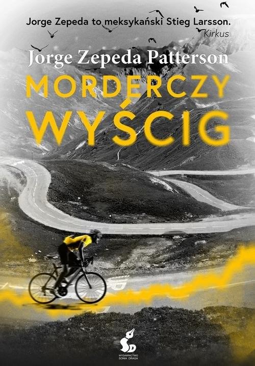 okładka Morderczy wyścigksiążka |  | Zepeda-Patterson Jorge