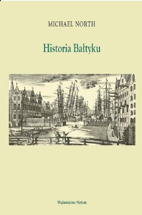 okładka Historia Bałtykuksiążka |  | North Michael