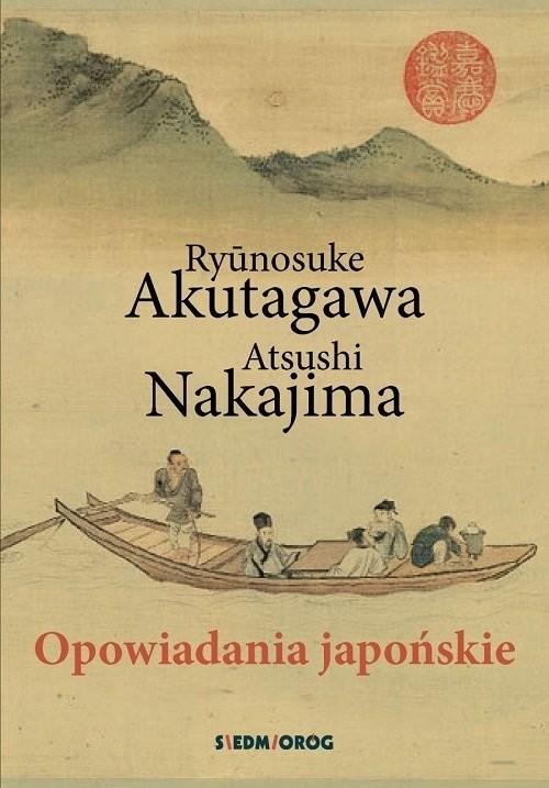 okładka Opowiadania japońskieksiążka |  | Ryūnosuke Akutagawa, Atsushi Nakajima