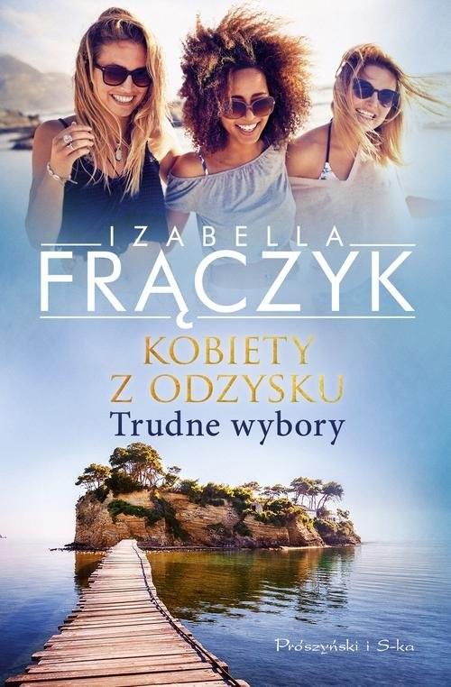 okładka Kobiety z odzysku Trudne wybory Tom 2książka      Izabella  Frączyk
