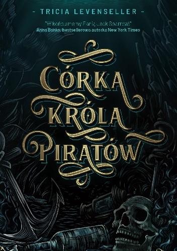 okładka Córka Króla Piratówksiążka      Levenseller Tricia