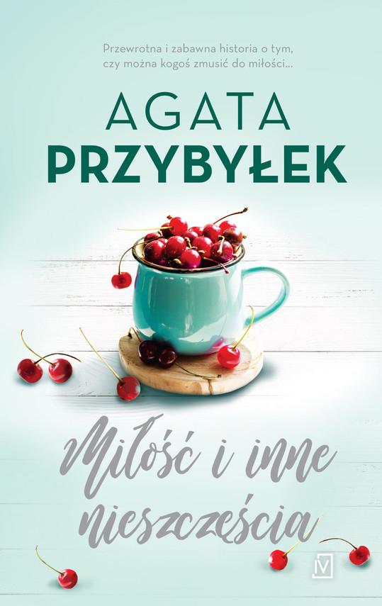 okładka Miłość i inne nieszczęściaksiążka |  | Agata Przybyłek