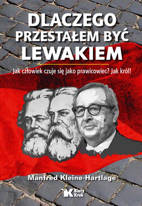 okładka Dlaczego przestałem być lewakiemksiążka      Kleine-Hartlage Manfred