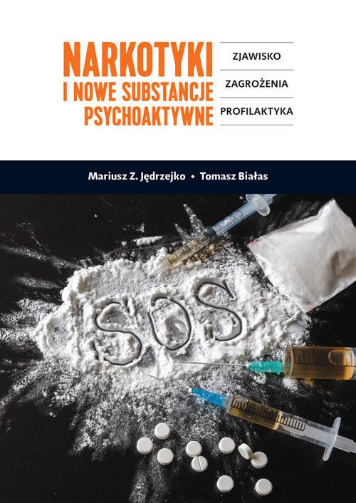 okładka Narkotyki i nowe substancje psychoaktywne Zjawisko, zagrożenia, profilaktykaksiążka |  | Mariusz Z. Jędrzejko, Tomasz Białas