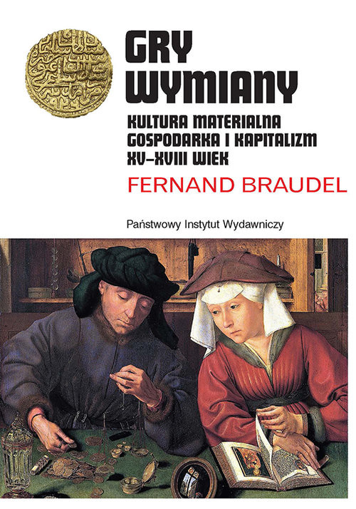 okładka Gry wymiany Kultura materialna, gospodarka i kapitalizm XV-XVIII wiekksiążka |  | Braudel Fernand