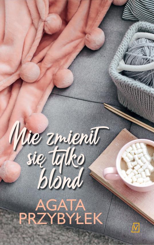 okładka Nie zmienił się tylko blond Tom 1książka |  | Agata Przybyłek