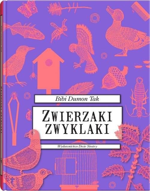 okładka Zwierzaki zwyklakiksiążka      Tak Bibi Dumon