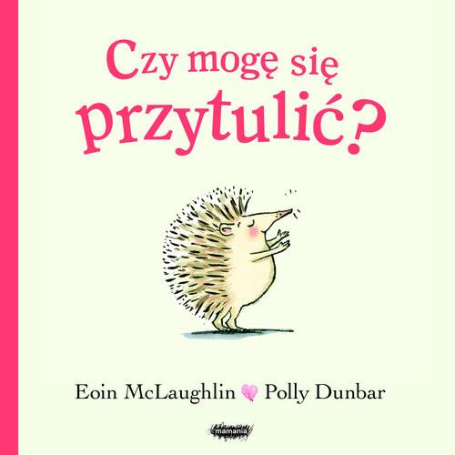 okładka Czy mogę się przytulić?książka |  | Eoin McLaughlin