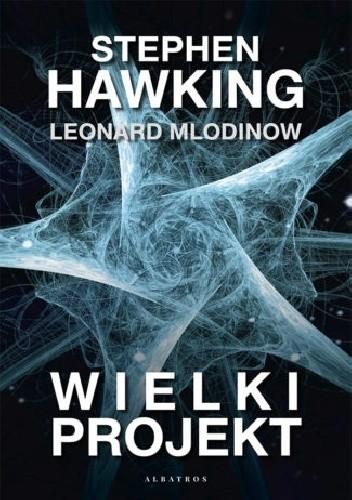 okładka Wielki projektksiążka |  | W. Hawking Stephen, Leonard Mlodinow