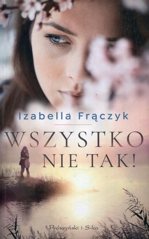 okładka Wszystko nie takksiążka      Izabella Frączyk
