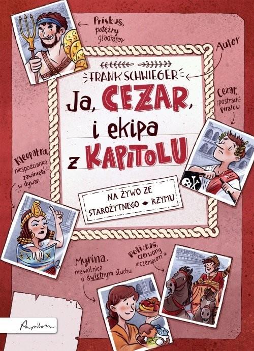 okładka Ja CEZAR i ekipa z Kapitoluksiążka |  | Schwieger Frank