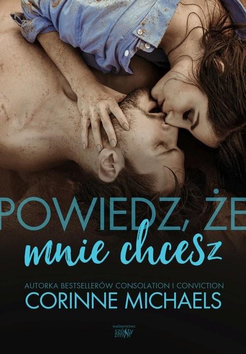 okładka Powiedz, że mnie chceszksiążka |  | Michaels Corinne