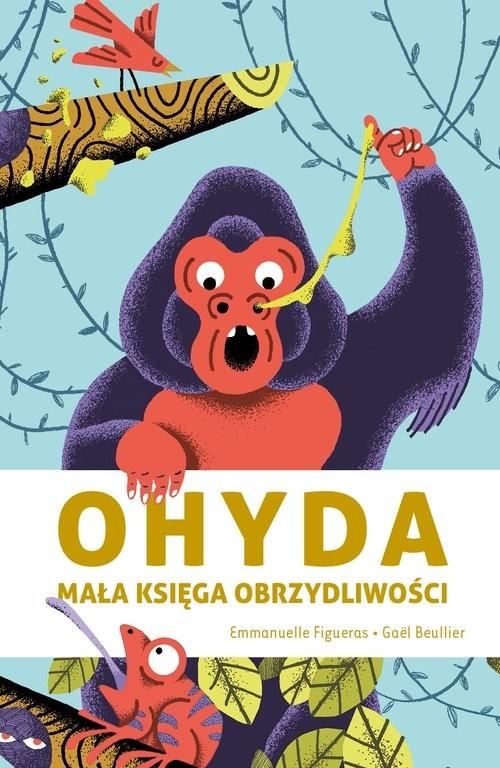 okładka Ohyda Mała księga obrzydliwościksiążka |  | Figueras Emmanuelle, Beullier Gael