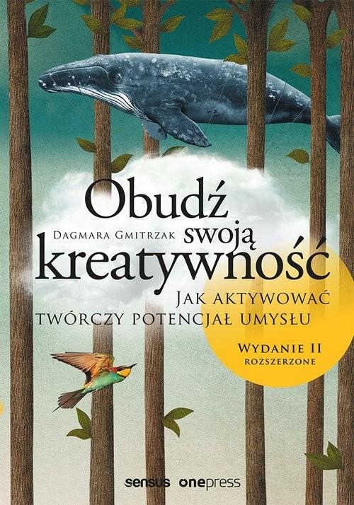 okładka Obudź swoją kreatywność Jak aktywować twórczy potencjał umysłu.książka      Gmitrzak Dagmara