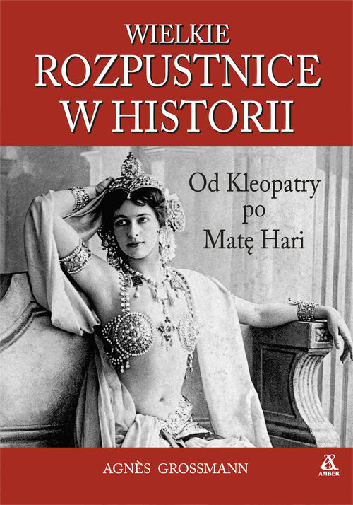 okładka Wielkie rozpustnice w historiiksiążka |  | Agnes Grossmann
