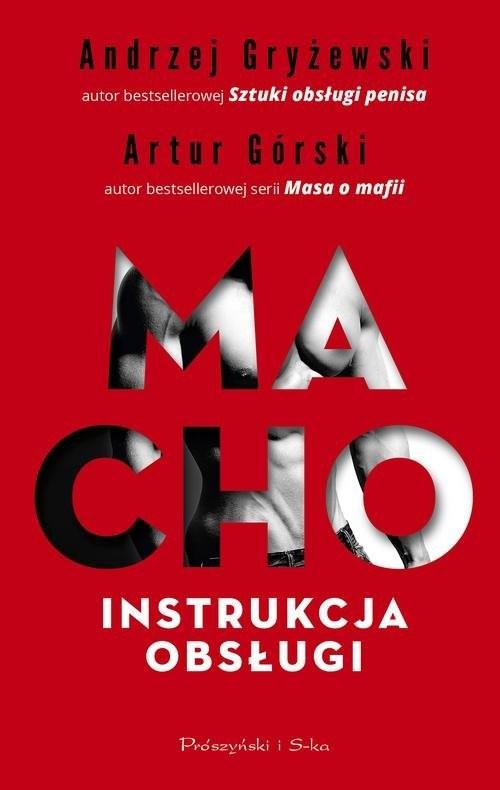 okładka Macho Instrukcja obsługiksiążka      Artur Górski, Andrzej Gryżewski