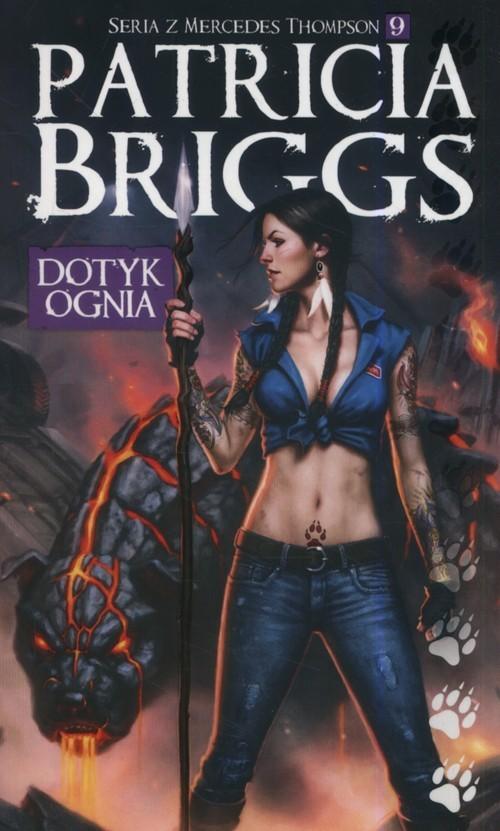 okładka Dotyk ognia Mercedes Thompson Tom 9książka |  | Briggs Patricia