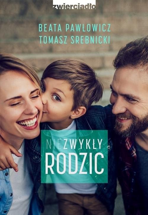 okładka Niezwykły rodzicksiążka |  | Beata Pawłowicz, Tomasz Srebnicki