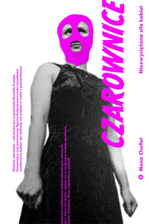 okładka Czarownice Niezwyciężona siła kobietksiążka      Mona Chollet
