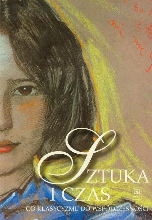 okładka Sztuka i czas część 2 Od klasycyzmu do współczesnościksiążka |  | Osińska Barbara
