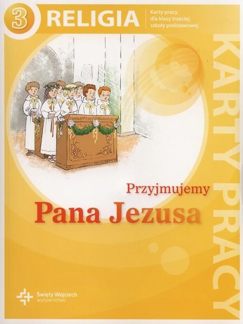 okładka Przyjmujemy Pana Jezusa 3 Karty pracy Szkoła podstawowaksiążka |  | Jan Szpet, Danuta Jackowiak