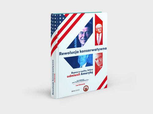 okładka Rewolucja konserwatywna Rzecz o ruchu, który odmienił Amerykęksiążka |  | Lee Edwards