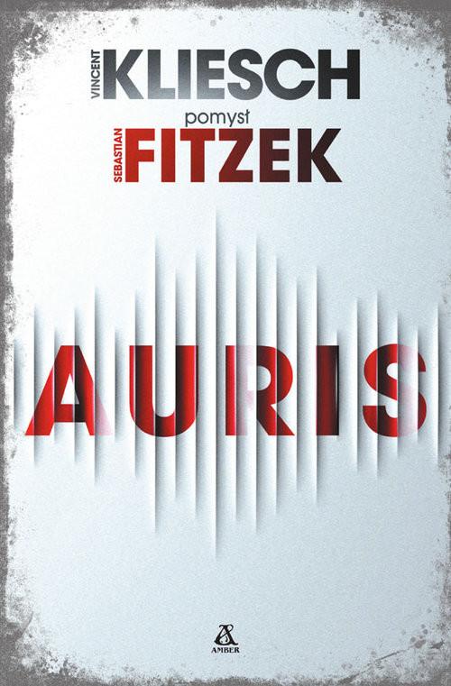 okładka Auris Wielkie Literyksiążka      Vincent Kliesch, Sebastian Fitzek