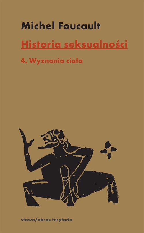 okładka Historia seksualności Tom 4 Wyznania ciałaksiążka |  | Michel Foucault