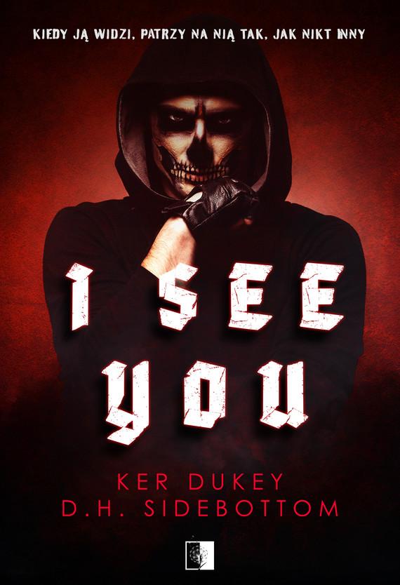 okładka I see youebook | epub, mobi | Ker Dukey, D.H.  Sidebottom
