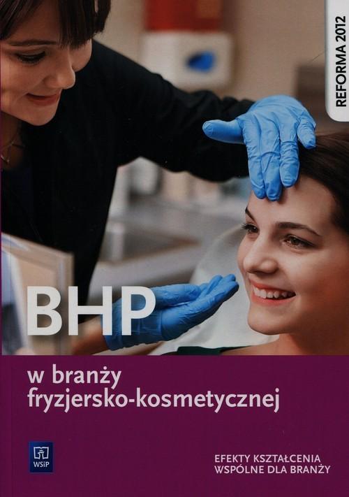 okładka BHP w branży fryzjersko-kosmetycznej Efekty kształcenia wspólne dla branży Szkoła ponadgimnazjalnaksiążka      Magdalena  Ratajska