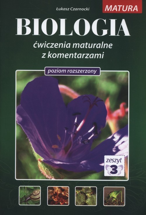 okładka Biologia ćwiczenia maturalne z komentarzami Poziom rozszerzony Tom 3książka |  | Czarnocki Łukasz