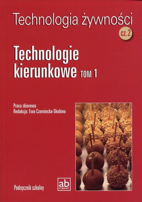 okładka Technologia żywności Część 2 Technologie kierunkowe Tom 1książka |  | Praca Zbiorowa