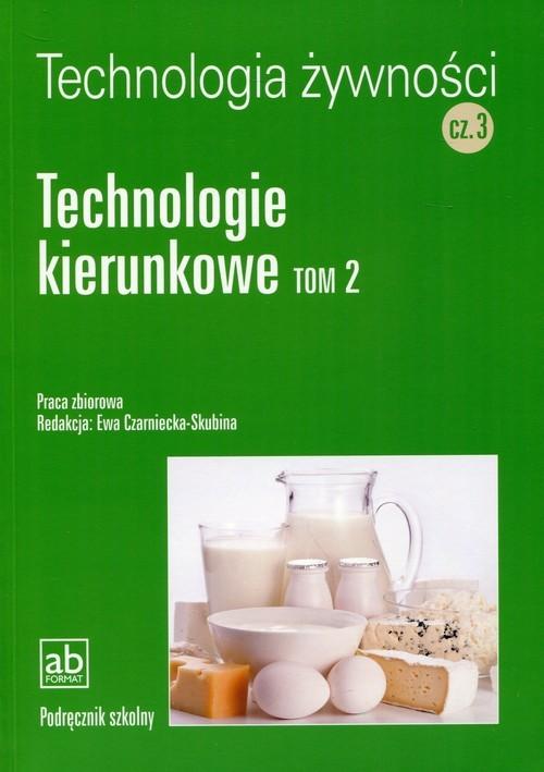 okładka Technologia żywności Część 3 Technologie kierunkowe Tom 2książka |  | Praca Zbiorowa