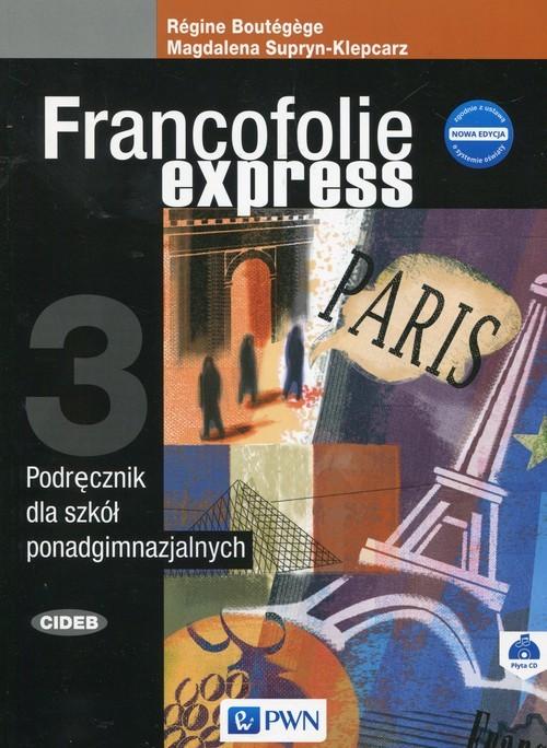 okładka Francofolie express 3 Podręcznik + CD Szkoła ponadgimnazjalnaksiążka |  | Magdalena Supryn-Klepcarz, Regine Boutegege