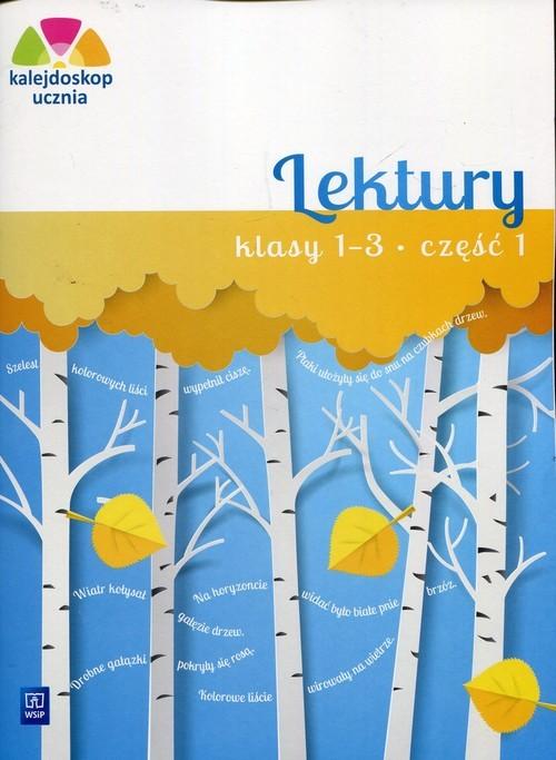 okładka Kalejdoskop ucznia Lektury 1-3 Część 1 Szkoła podstawowaksiążka      Katarzyna Harmak, Kamila Izbińska