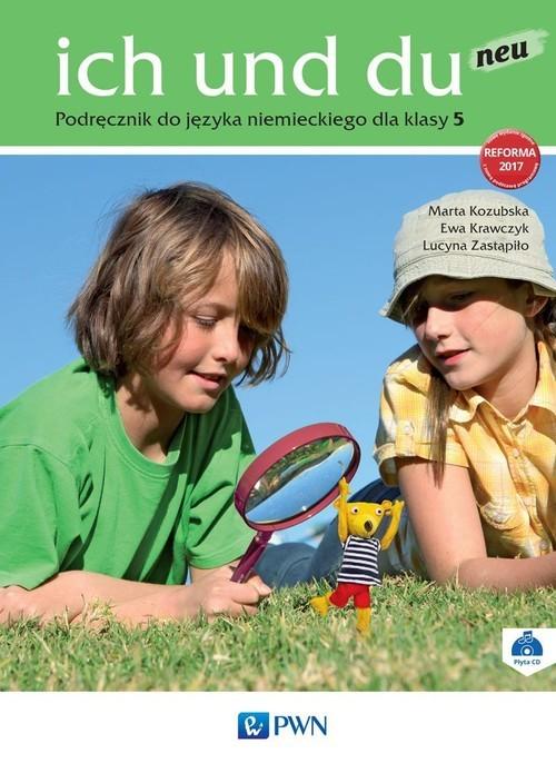 okładka ich und du neu 5 Podręcznik + CD Szkoła podstawowaksiążka      Marta Kozubska, Ewa Krawczyk, Lucyna Zastąpiło