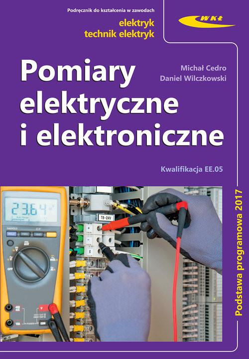 okładka Pomiary elektryczne i elektroniczneksiążka      Michał Cedro, Daniel Wilczkowski