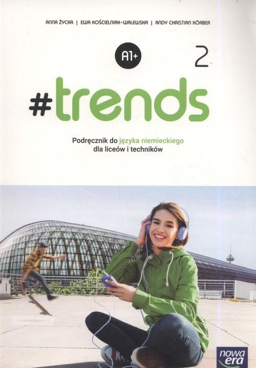 okładka #trends 2 Podręcznik Szkoła ponadgimnazjalna i ponadpodstawowaksiążka |  | Anna Życka, Ewa Kościelniak-Walewska, Andy Christian Körber