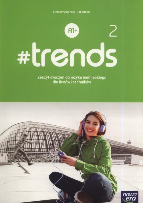 okładka #trends 2 Zeszyt ćwiczeń Szkoła ponadpodstawowaksiążka |  | Anna Życka, Ewa Kościelniak-Walewska, Andy Christian Körber