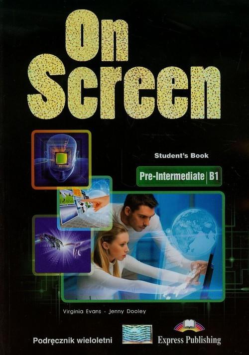 okładka On Screen Pre-Intermediate Podręcznik wieloletni B1 Poziom podstawowy i rozszerzony Szkoła ponadgimnazjalnaksiążka |  | Virginia Evans, Jenny Dooley