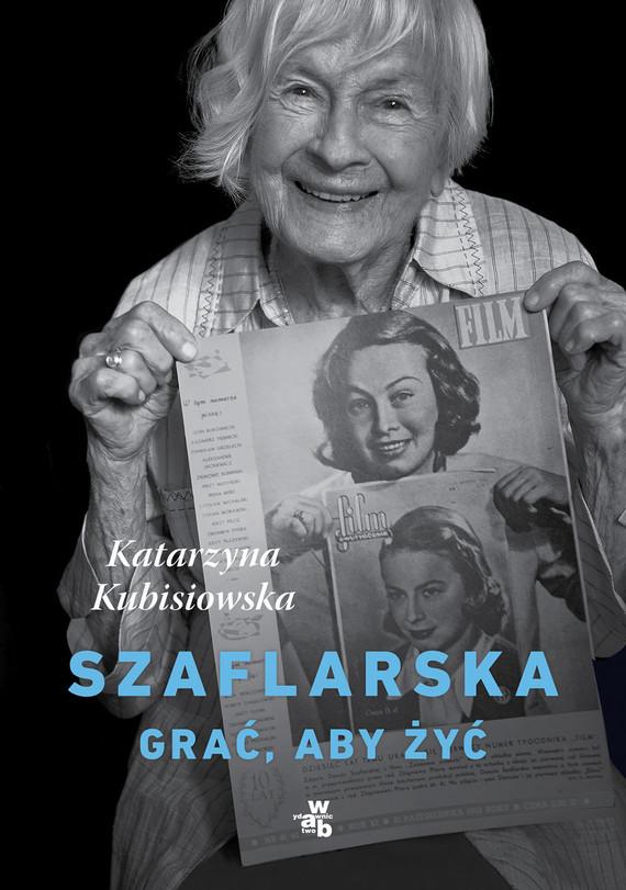 okładka Szaflarska. Grać, aby żyć książka |  | Katarzyna Kubisiowska