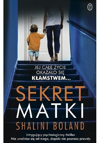 okładka Sekret matkiksiążka      Boland Shalini