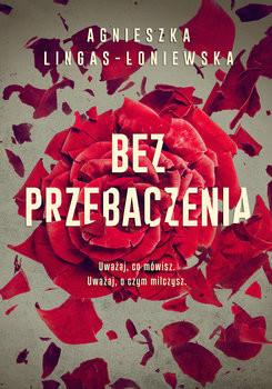 okładka Bez przebaczeniaksiążka |  | Lingas-Łoniewska Agnieszka
