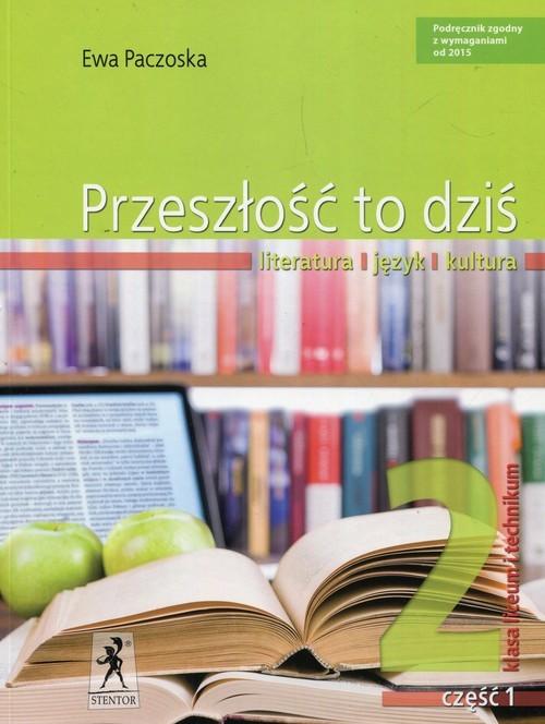 okładka Przeszłość to dziś 2 Podręcznik Część 1 Literatura język kultura Liceum i technikumksiążka      Ewa Paczoska