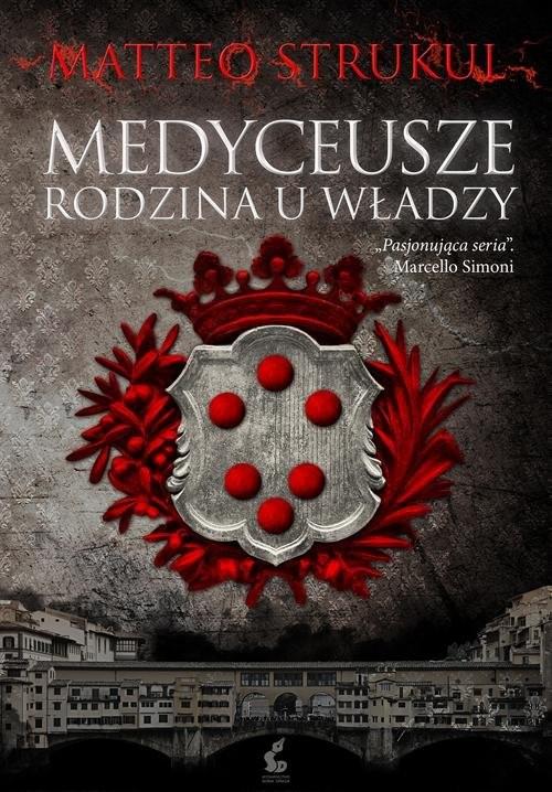 okładka Medyceusze Rodzina u władzyksiążka |  | Strukul Matteo
