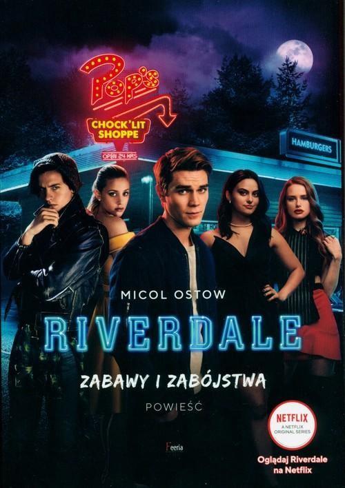 okładka Zabawy i zabójstwa Riverdale Zabawy i zabójstwa. Riverdaleksiążka |  | Ostow Micol
