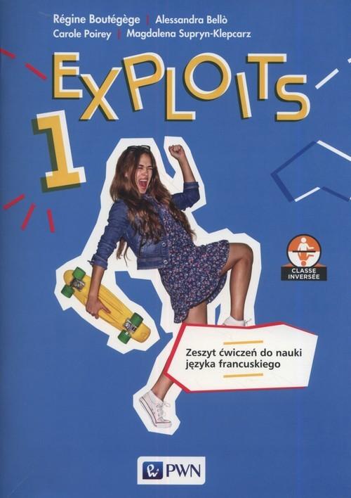 okładka Exploits 1 Zeszyt ćwiczeń Szkoła ponadpodstawowaksiążka      Regine Boutegege, Alessandra Bello, Carole Poirey, Magdalena Supryn-Klepcarz