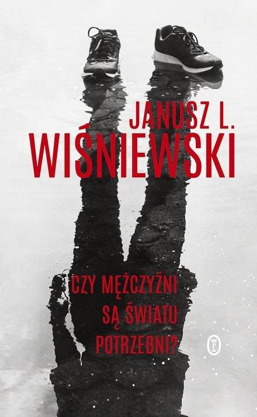 okładka Czy mężczyźni są światu potrzebni?książka      Janusz Leon Wiśniewski