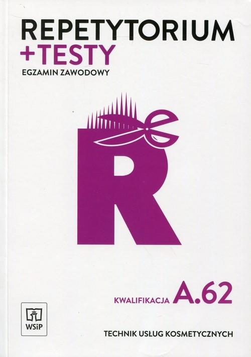 okładka Repetytorium + testy Egzamin zawodowy Technik usług kosmetycznych Kwalifikacja A.62 Szkoła ponadgimnazjalnaksiążka      Sekita-Pilch Monika